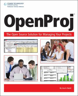 Openproj: The Opensource Solution for Managing Your Projects 9781598638172
