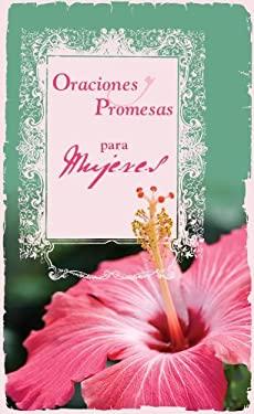 Oraciones y Promesas Para las Mujeres 9781597893961