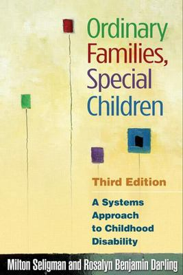 Ordinary Families, Special Children: A Systems Approach to Childhood Disability 9781593853624