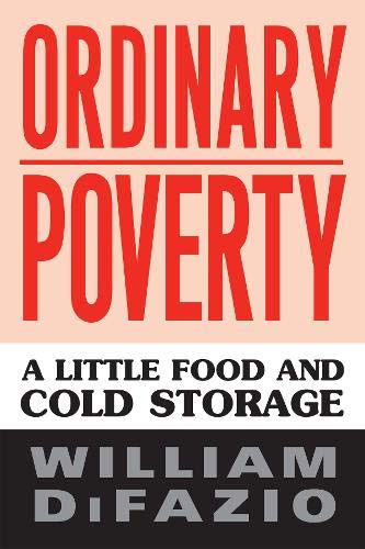 Ordinary Poverty: A Little Food and Cold Storage 9781592134588
