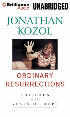 Ordinary Resurrections: Children in the Years of Hope 9781596005952