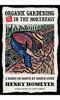Organic Gardening Not Just in the North East: A Hands-On Month-By-Month Guide 9781593730901