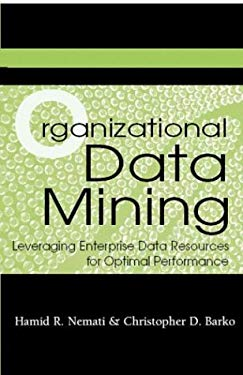 Organizational Data Mining: Leveraging Enterprise Data Resources for Optimal Performance 9781591402220
