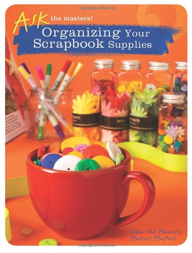 Organizing Your Scrapbook Supplies 9781599630304