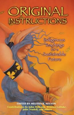 Original Instructions: Indigenous Teachings for a Sustainable Future 9781591430797