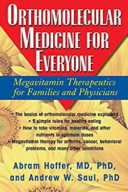Orthomolecular Medicine for Everyone: Megavitamin Therapeutics for Families and Physicians 9781591202264
