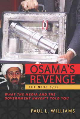 Osama's Revenge: The Next 9/11 What the Media and the Government Haven't Told You 9781591022527