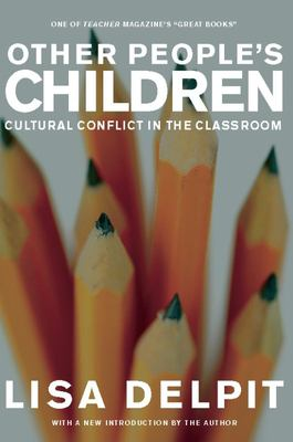 Other People's Children: Cultural Conflict in the Classroom 9781595580740