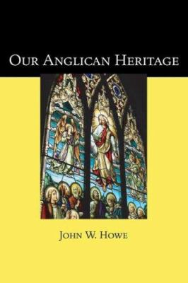 Our Anglican Heritage 9781597529464