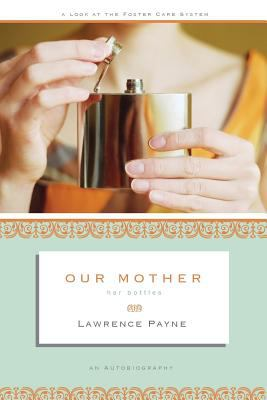 Our Mother: Her Bottles