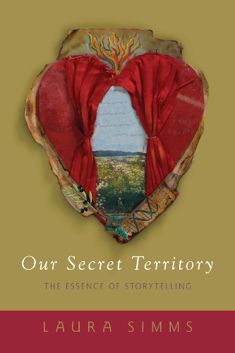 Our Secret Territory: The Essence of Storytelling 9781591811725
