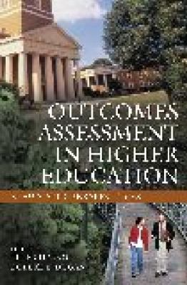 Outcomes Assessment in Higher Education: Views and Perspectives 9781591580980