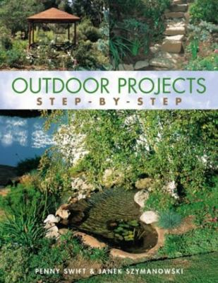 Outdoor Projects: Step-By-Step 9781592280292