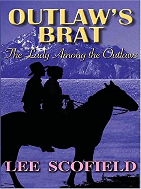 Outlaw's Brat: The Lady Among the Outlaws 9781594144547