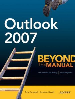 Outlook 2007: Beyond the Manual 9781590597965