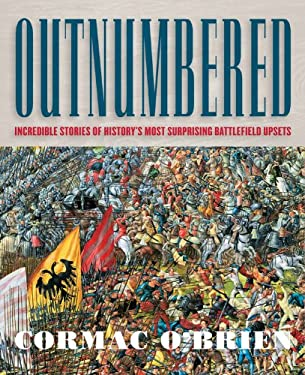 Outnumbered: Incredible Stories of History's Most Surprising Battlefield Upsets 9781592334056