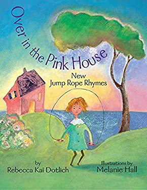 Over in the Pink House : New Jump Rope Rhymes