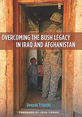 Overcoming the Bush Legacy in Iraq and Afghanistan 9781597975032