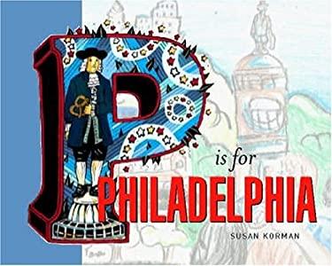 P Is for Philadelphia 9781592131075