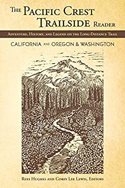 Pacific Crest Trailside Reader: Oregon and Washington: Adventure, History, and Legend on the Long - Distance Trail 9781594855092