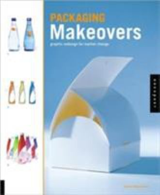 Packaging Makeovers: Graphic Redesign for Market Change 9781592531103