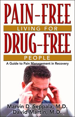 Pain-Free Living for Drug-Free People: A Guide to Pain Management in Recovery 9781592850976