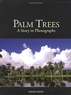 Palm Trees: A Story in Photographs 9781595880109