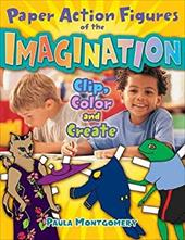 Paper Action Figures of the Imagination: Clip, Color and Create 7255944