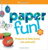 Paper Fun!: Projects to Fold, Bend, Cut, and Curl! [With Crafting Supplies]