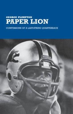 Paper Lion: Confessions of a Last-String Quarterback 9781592280155