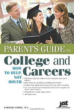 Parent's Guide to College and Careers: How to Help, Not Hover 9781593577858