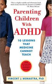 Parenting Children with ADHD: 10 Lessons That Medicine Cannot Teach