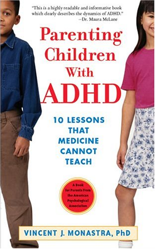 Parenting Children with ADHD: 10 Lessons That Medicine Cannot Teach 9781591471820