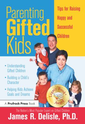 Parenting Gifted Kids: Tips for Raising Happy and Successful Children 9781593631796