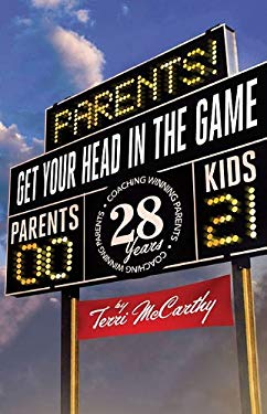 Parents! Get Your Head in the Game 9781592983117