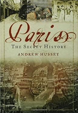 Paris: The Secret History 9781596913233