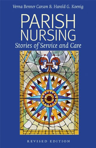 Parish Nursing - 2011 Edition: Stories of Service and Care 9781599473482