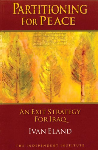 Partitioning for Peace: An Exit Strategy for Iraq 9781598130256
