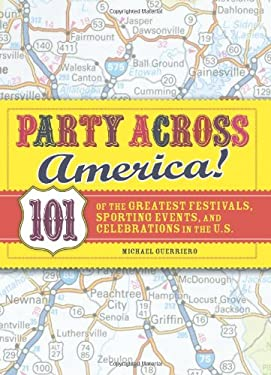 Party Across America: 101 of the Greatest Festivals, Sporting Events, and Celebrations in the U.S. 9781598698169