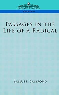 Passages in the Life of a Radical 9781596052871