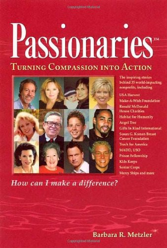 Passionaries: Turning Compassion Into Action 9781599471051