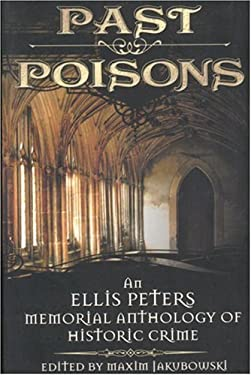 Past Poisons: An Ellis Peters Memorial Anthology of Historical Crime 9781596871601