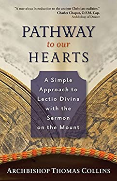 Pathway to Our Hearts: A Simple Approach to Lectio Divina with the Sermon on the Mount 9781594712654