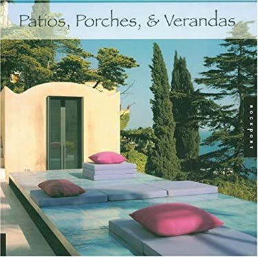 Patios, Porches, & Verandas 9781592532810
