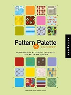 Pattern + Palette Sourcebook: A Complete Guide to Choosing the Perfect Color and Pattern in Design [With CD] 9781592531615