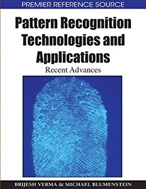Pattern Recognition Technologies and Applications: Recent Advances 9781599048079