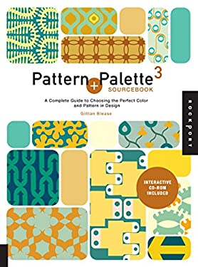Pattern and Palette Sourcebook 3: A Complete Guide to Choosing the Perfect Color and Pattern in Design [With CDROM and Pattern(s)] 9781592534944