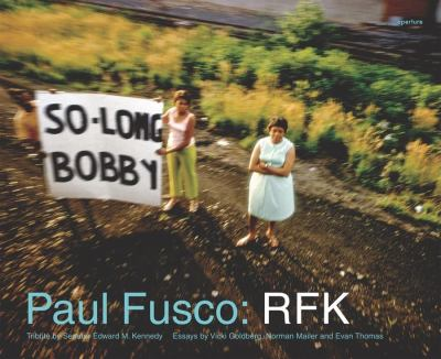 Paul Fusco: RFK 9781597110792
