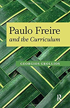 Paulo Freire and the Curriculum 9781594517471
