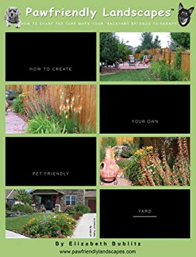 Pawfriendly Landscapes: How to Share the Turf When Your Backyard Belongs to Barney 9781598795257